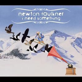 I Need Something (Radio Edit) 2008 Newton Faulkner