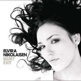 Quiet Exit 2006 Elvira Nikolaisen