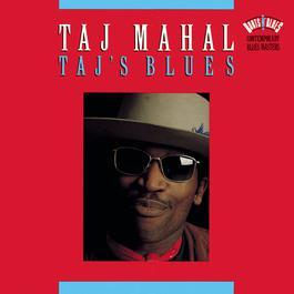 Taj's Blues 1992 Taj Mahal
