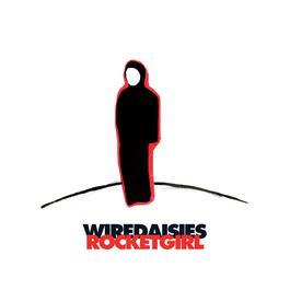 Rocket Girl 2007 Wire Daisies