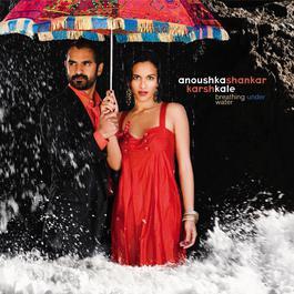Breathing Under Water 2007 Anoushka Shankar