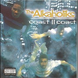 Coast II Coast 1995 Tha Alkaholiks