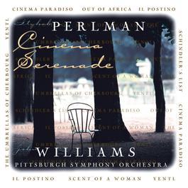 Cinema Serenade 1997 Itzhak Perlman; John Williams; Pittsburgh Symphony Orchestra