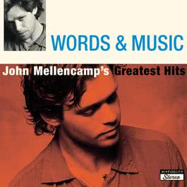 Words & Music: John Mellencamp's Greatest Hits 2004 John Mellencamp