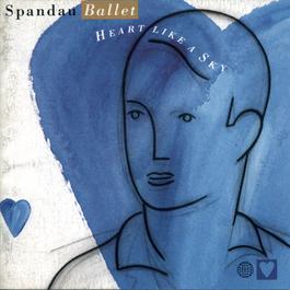 Heart Like A Sky 2005 Spandau Ballet