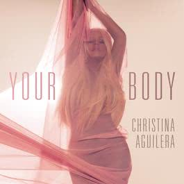 Your Body 2012 Christina Aguilera
