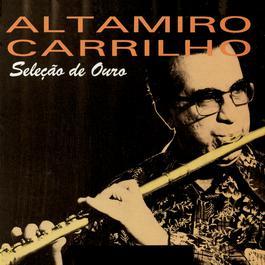 Seleção De Ouro 2005 Altamiro Carrilho