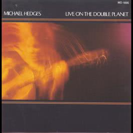 Live On The Double Planet 1993 Michael Hedges