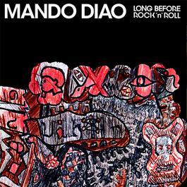Long Before Rock'n'roll 2006 Mando Diao