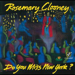 Do You Miss New York? 1993 Rosemary Clooney