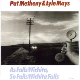 As Falls Wichita, So Falls Wichita Falls 1981 Pat Metheny