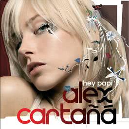 Hey Papi 2004 Alex Cartana
