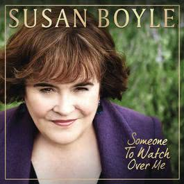 Someone To Watch Over Me 2011 Susan Boyle