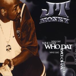 Who Dat 1999 JT Money