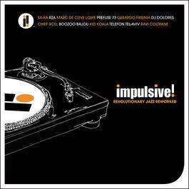 Impulsive! Revolutionary Jazz Reworked 2005 Various Artists