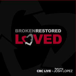 Broken. Restored. Loved. 2010 Community Bible Church