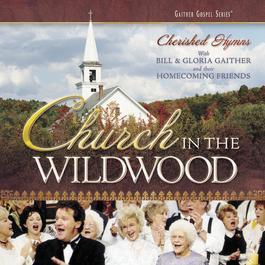 Church In The Wildwood 2005 Bill & Gloria Gaither