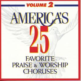 America's 25 Favorite Praise & Worship Choruses, Vol. 2 2010 Various Artists