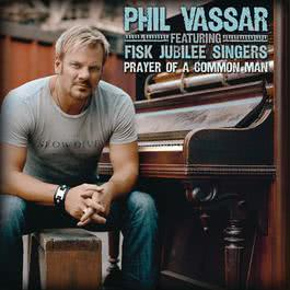 Prayer Of A Common Man 2008 Phil Vassar