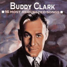 16 Most Requested Songs 1992 Buddy Clark