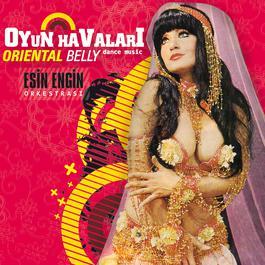 Oyun Havalari / Oriental Belly Dance Music 2007 Esin Engin Orkestrasi