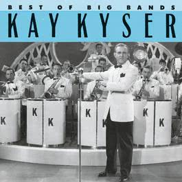 Best Of The Big Bands 1990 Kay Kyser