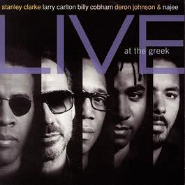 Stanley Clarke, Larry Carlton, Billy Cobham, Deron Johnson & Najee Live At The Greek 1994 Stanley Clarke