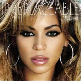 Irreplaceable (remixes) 2007 Beyoncé