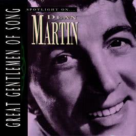 Great Gentlemen Of Song / Spotlight On Dean Martin 1995 Dean Martin