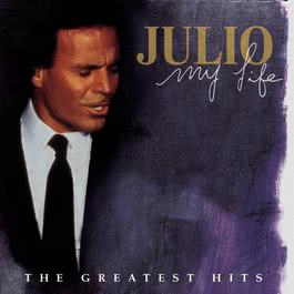 My Life: The Greatest Hits 1998 Julio Iglesias