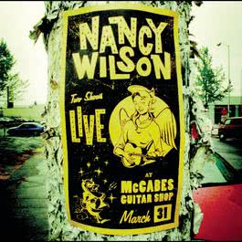 LIVE AT McCABES GUITAR SHOP 1999 Nancy Wilson