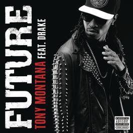 Tony Montana 2011 Future