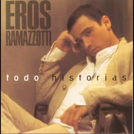 Todo Historias 1993 Eros Ramazzotti