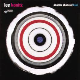 Another Shade Of Blue 1999 Lee Konitz