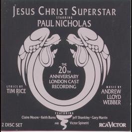 Jesus Christ Superstar (20th Anniversary London Cast Recording (1992)) 1993 The Original London Cast Recording