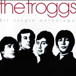 Hit Single Anthology 1991 The Troggs