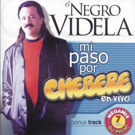 El Negro Videla - Mi Paso Por Chebere 2004 Chebere