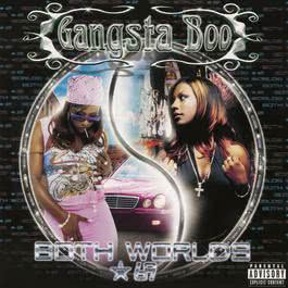 Both Worlds, *69 2001 Gangsta Boo