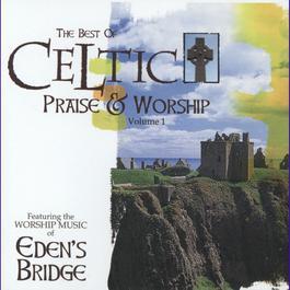 Celtic Praise And Worship 2003 Eden's Bridge