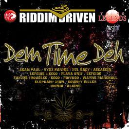 Riddim Driven: Dem Time Deh 2009 Various Artists