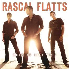 Nothing Like This 2010 Rascal Flatts