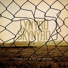 Last Of A Dyin' Breed 2012 Lynyrd Skynyrd