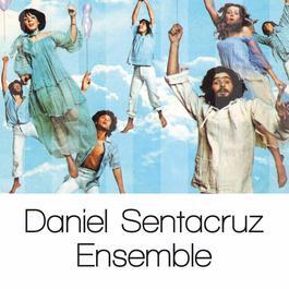 Daniel Sentacruz Ensemble: Solo Grandi Successi 2007 Daniel Sentacruz Ensemble