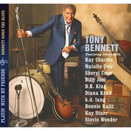 Playin' With My Friends: Bennett Sings The Blues 2012 Tony Bennett