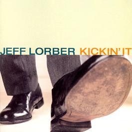 Kickin' It 2001 Jeff Lorber