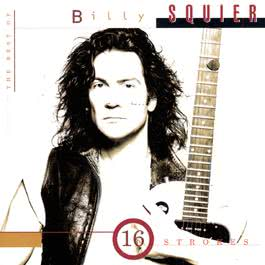 The Best Of Billy Squier/16 Strokes 1995 Billy Squier