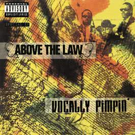 Vocally Pimpin' 1991 Above The Law
