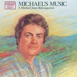 Michael's Music (A Michael Jones Retrospective) 1990 Michael Jones