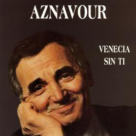 Venecia Sin Ti 1995 Charles Aznavour
