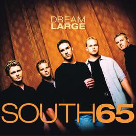 Dream Large (U.S. Version) 2010 South 65
